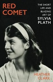 obálka: Red Comet : The Short Life and Blazing Art of Sylvia Plath