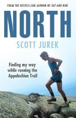 obálka: North: Finding My Way While Running the Appalachian Trail