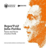 obálka: ReporTvář Julia Fučíka / Notes and Faces of Julius Fučík