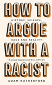 obálka: Adam Rutherford | How to Argue With a Racist