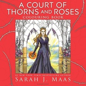 obálka: Sarah J. Maas | A Court of Thorns and Roses Colouring Book