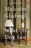 obálka: Malcolm Gladwell | What the Dog Saw : and Other Adventures
